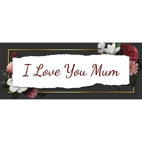 I Love You Mum Dark Mother's Day PVC Party Sign Decoration 60cm x 25cm